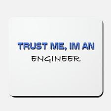 Trust Me I'm an Engineer Mousepad