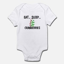 Eat ... Sleep ... CRANBERRIES Infant Bodysuit
