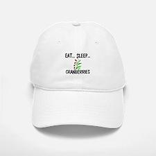 Eat ... Sleep ... CRANBERRIES Baseball Baseball Cap
