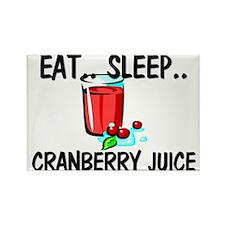 Eat ... Sleep ... CRANBERRY JUICE Rectangle Magnet
