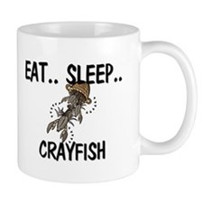 Eat ... Sleep ... CRAYFISH Mug