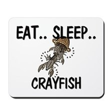 Eat ... Sleep ... CRAYFISH Mousepad