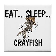 Eat ... Sleep ... CRAYFISH Tile Coaster