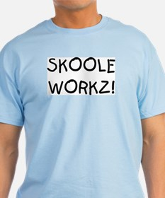 Skoole Workz! T-Shirt