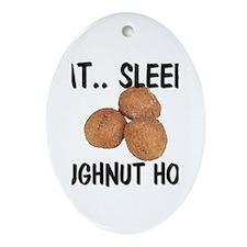 Eat ... Sleep ... DOUGHNUT HOLES Oval Ornament