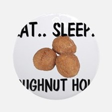 Eat ... Sleep ... DOUGHNUT HOLES Ornament (Round)