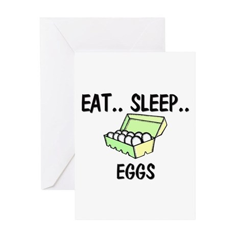 Eat ... Sleep ... EGGS Greeting Card