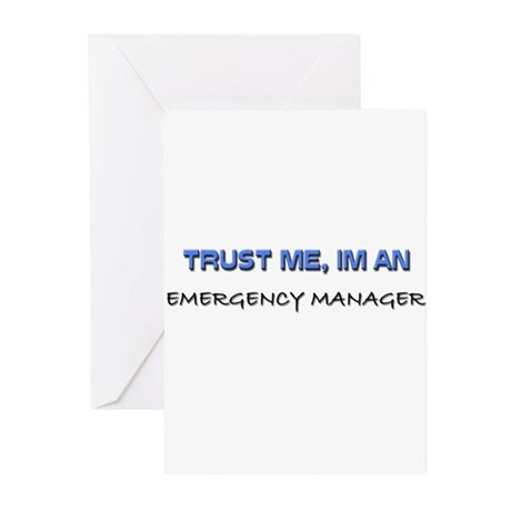 Trust Me I'm an Emergency Manager Greeting Cards (