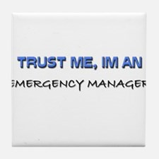 Trust Me I'm an Emergency Manager Tile Coaster