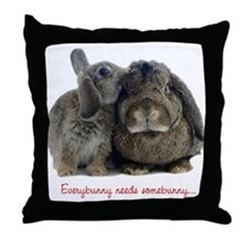 Everybunny needs somebunny Throw Pillow