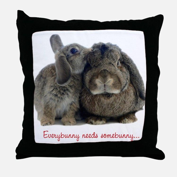 Everybunny needs somebunny Throw Pillow
