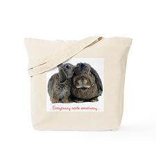 Everybunny needs somebunny Tote Bag