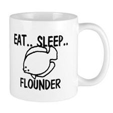 Eat ... Sleep ... FLOUNDER Mug