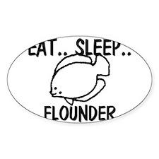 Eat ... Sleep ... FLOUNDER Oval Decal