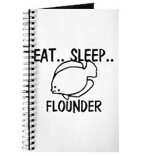 Eat ... Sleep ... FLOUNDER Journal