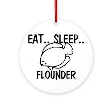 Eat ... Sleep ... FLOUNDER Ornament (Round)