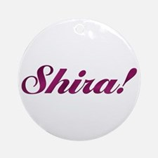 Shira! Design #541 Ornament (Round)