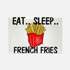 Eat ... Sleep ... FRENCH FRIES Rectangle Magnet