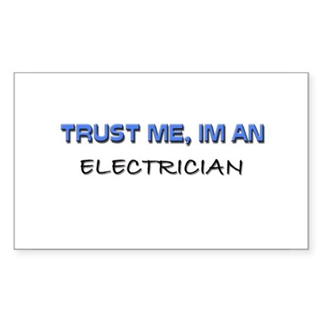 Trust Me I'm an Electrician Rectangle Sticker