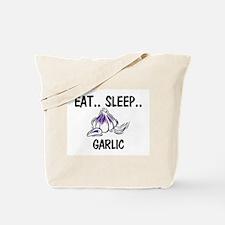 Eat ... Sleep ... GARLIC Tote Bag