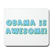 Obama Is Awesome Mousepad