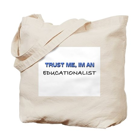 Trust Me I'm an Educationalist Tote Bag