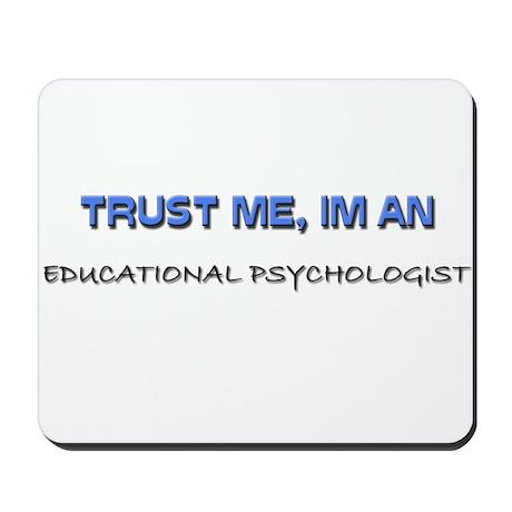 Trust Me I'm an Educational Psychologist Mousepad