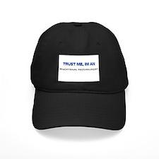 Trust Me I'm an Educational Psychologist Baseball Hat