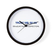 Trust Me I'm an Education Inspector Wall Clock