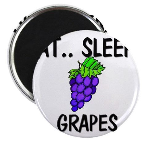 "Eat ... Sleep ... GRAPES 2.25"" Magnet (10 pack)"