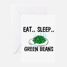 Eat ... Sleep ... GREEN BEANS Greeting Card