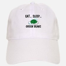 Eat ... Sleep ... GREEN BEANS Baseball Baseball Cap