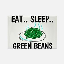 Eat ... Sleep ... GREEN BEANS Rectangle Magnet