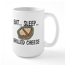 Eat ... Sleep ... GRILLED CHEESE Mug