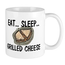 Eat ... Sleep ... GRILLED CHEESE Mug