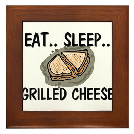Eat ... Sleep ... GRILLED CHEESE Framed Tile