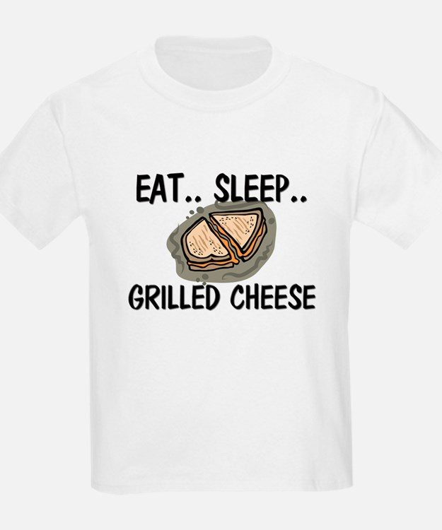 Eat ... Sleep ... GRILLED CHEESE T-Shirt