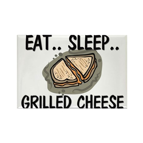 Eat ... Sleep ... GRILLED CHEESE Rectangle Magnet