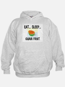 Eat ... Sleep ... GUAVA FRUIT Hoodie