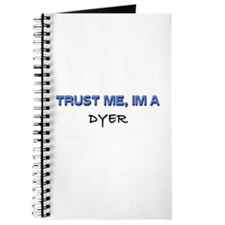 Trust Me I'm a Dyer Journal