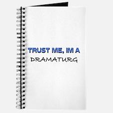 Trust Me I'm a Dramaturg Journal
