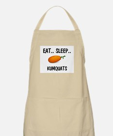 Eat ... Sleep ... KUMQUATS BBQ Apron