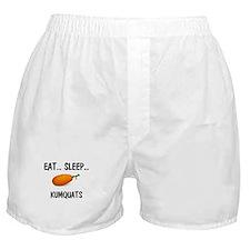 Eat ... Sleep ... KUMQUATS Boxer Shorts