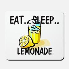 Eat ... Sleep ... LEMONADE Mousepad