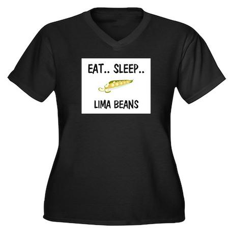 Eat ... Sleep ... LIMA BEANS Women's Plus Size V-N