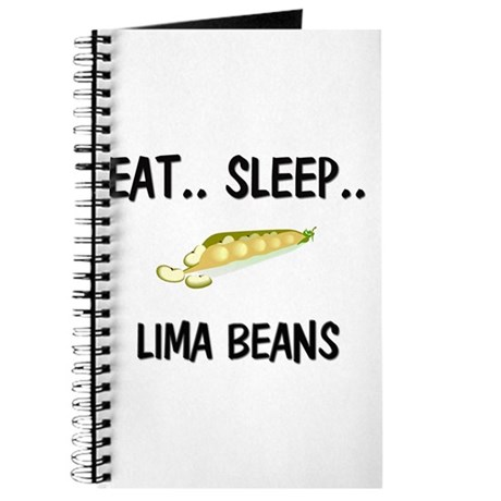 Eat ... Sleep ... LIMA BEANS Journal