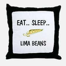 Eat ... Sleep ... LIMA BEANS Throw Pillow