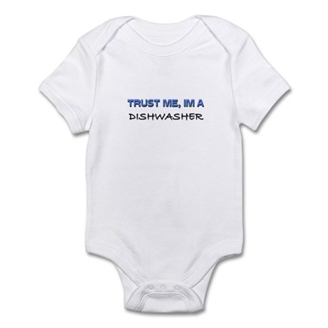 Trust Me I'm a Dishwasher Infant Bodysuit