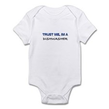 Trust Me I'm a Dishwasher Infant Bodysuit