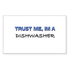 Trust Me I'm a Dishwasher Rectangle Decal
